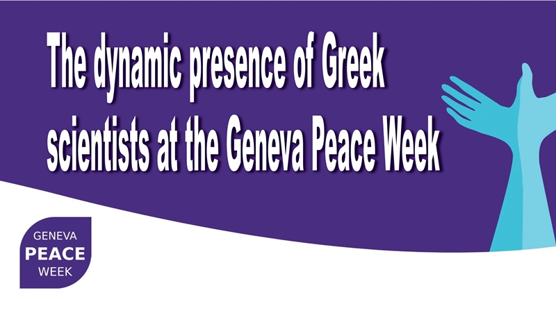 The dynamic presence of Greek scientists at the Geneva Peace Week